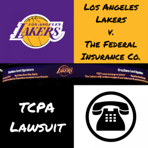 Los-Angeles-Lakers_TCPA-Lawsuit_Federal-Insurance-Company_Stone-Dean-Law